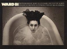 Mary Ellen Mark. Ward 81 *My favorite photography book*