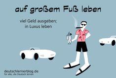 auf großem Fuss leben - Redewendungen - Deutsch lernen