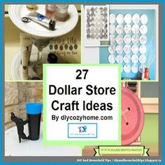 DIY And Household Tips: 27 Dollar Store Craft Ideas