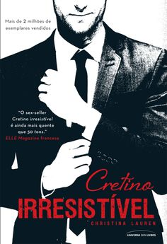 Ele é exigente, insensível, sem consideração – e completamente irresistível.