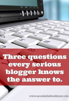 Blogging tip. How to grow your blog by answering these three questions. Every serious blogger knows the answers!