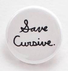 Save Cursive - Pinback button