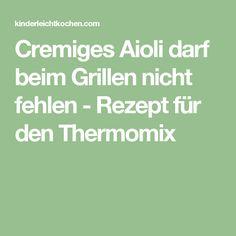Cremiges Aioli darf beim Grillen nicht fehlen - Rezept für den Thermomix