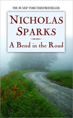 Your Quickie Guide to Every Nicholas Sparks Book: 2001 - 'A Bend in the Road' A Bend in the Road is a love story between a police officer and a school teacher.