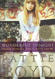 Instant #1 New York Times Bestseller For the first time, rock musics most famous muse tells her incredible story Pattie Boyd, former wife of both George Harrison and Eric Clapton, finally breaks a for