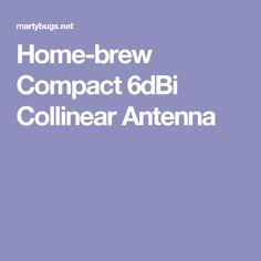 Home-brew Compact 6dBi Collinear Antenna