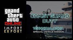 Grandtheft Auto V Import & Export Missions (Coast Guard Duty)