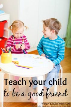 Teach Your Child To Be A Good Friend - Advice and Stories from Real Moms