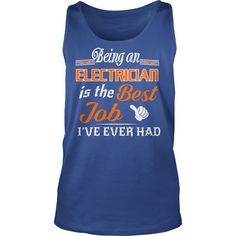 Being An Electrician Is The Best Job T-Shirt #gift #ideas #Popular #Everything #Videos #Shop #Animals #pets #Architecture #Art #Cars #motorcycles #Celebrities #DIY #crafts #Design #Education #Entertainment #Food #drink #Gardening #Geek #Hair #beauty #Health #fitness #History #Holidays #events #Home decor #Humor #Illustrations #posters #Kids #parenting #Men #Outdoors #Photography #Products #Quotes #Science #nature #Sports #Tattoos #Technology #Travel #Weddings #Women