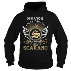 Never Underestimate The Power of a SCARANO - Last Name, Surname T-Shirt - #gifts for boyfriend #monogrammed gift