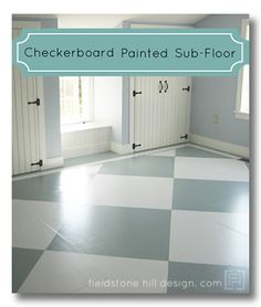Checkerboard Painted Sub-floor Tutorial. An inexpensive flooring alternative that steals the show! Design by Darlene Weir of www.fieldstonehilldesign.com