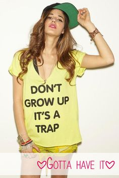 Gotta Have It: Don't Grow Up Tee - http://prombelles.com/2013/10/14/gotta-dont-grow-tee/