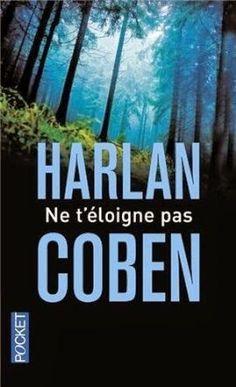 Le Bouquinovore: Ne t'éloigne pas, Harlan Coben