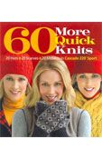 60 More Quick Knits- a fabulous book that every knitter should have in their personal library! A great book for using up stash.