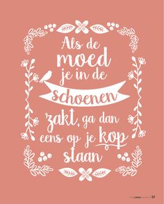 Work Quotes, Quotes For Kids, Life Quotes, Happy Quotes, Positive Quotes, Favorite Quotes, Best Quotes, Lifetime Quotes, Dutch Quotes