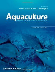 Aquaculture: Farming Aquatic Animals and Plants by John S. Lucas, http://www.amazon.com/dp/1405188588/ref=cm_sw_r_pi_dp_wviXsb150T759