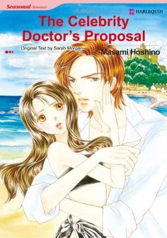 The Celebrity Doctor's Proposal (Harlequin Comics) by SARAH MORGAN