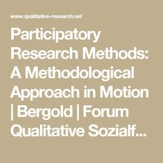 Participatory Research Methods: A Methodological Approach in Motion | Bergold | Forum Qualitative Sozialforschung / Forum: Qualitative Social Research