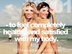 The goal: Body satisfaction!!