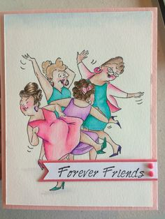 Card design by Amanda Farhang. Rubber stamp is from the Art Impressions & colored with zig clean color brush markers. Friend Friendship, Friendship Quotes, Senior Humor, Art Impressions Stamps, Digi Stamps, Great Friends, Girl Humor, Friends Forever, Birthday Cards