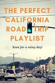 The Perfect California Road Trip Playlist | Fueled By Wanderlust