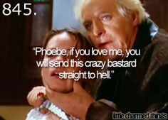 """Little charmed things """"Phoebe if you love me, you will send this bastard straight to hell!"""""""