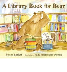 A Library Book for Bear by Bonny Becker & Kady MacDonald Denton - Story Snug