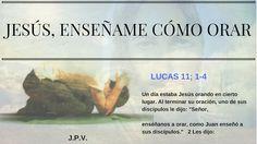 JESÚS PAN Y VIDA: JESÚS NOS ENSEÑA CÓMO ORAR