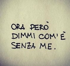 Frases Tumblr, Tumblr Quotes, Mood Quotes, Life Quotes, Italian Quotes, More Than Words, Beautiful Words, Sentences, Quotations