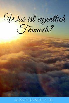 Hörst Du auch immer das Wort Fernweh, aber weißt nicht so genau was es ist oder hast Du Fernweh und kannst es nicht so richtig in Worte fassen? Ich habe es mal versucht...