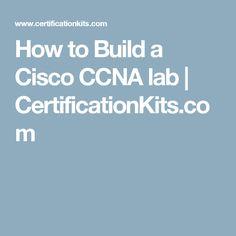 How to Build a Cisco CCNA lab | CertificationKits.com