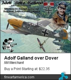 Adolf Galland over Dover by Mil Merchant Luftwaffe, Adolf Galland, Flying Ace, World War Two, Aviation, Aircraft, Military, Painting, Art