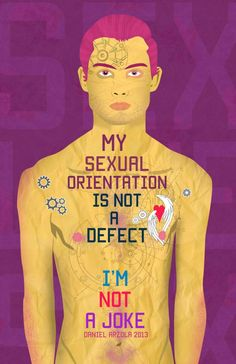 """""""My Sexual Orientation Is Not A Defect."""" Created by artist Daniel Arzola (@Arzola_d), """"I'm Not a Joke"""" (No Soy Tu Chiste) is a campaign spreading awareness for the LGBTI community through art and design. The campaign is a reaction to the recent violent acts against the LGBTI community in Venezuela."""