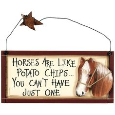 """""""Horses are like potato chips... You can't have just one."""" Painted horse is 3D. Great novelty decor for log cabins, lodges, or hunting camps! Materials: Painted wood and wire hanger, painted wood hors"""