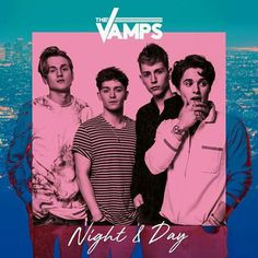 Night & Day The Vamps!!>> IM SO SAD I WANT THIS BUT ITS STILL NOT IN MY COUNTRY