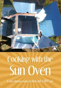 Sun Oven: An Introduction to Cooking with the Sun! (and there are cookies!) -- a new montly series from Mom with a PREP to learn to harness the power of the sun to provide meals for our family, even if the power is out! Camping Survival, Survival Skills, Survival Tips, Solar Oven Diy, Oven Recipes, Lunch Recipes, Breakfast Recipes, Healthy Recipes, Solar Cooker