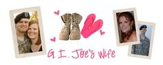 """G.I. Joe's Wife: """"Navigating the ropes of Army Wife life. Lover of God. Avid reader. Writer at heart. Possessor of one History Teaching Degree. Believer of the phrase, """"Home is where the heart is."""""""""""