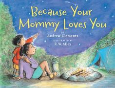 Because Your Mommy Loves You by Andrew Clements. #MothersDay