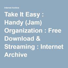 Take It Easy : Handy (Jam) Organization : Free Download & Streaming : Internet Archive