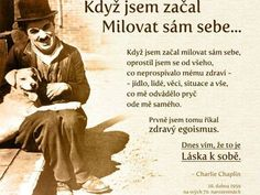 Chaplin o sebelásce - Jedno. Powerful Words, Motto, Karma, Self Love, Quotations, Life Quotes, Wisdom, Positivity, Album
