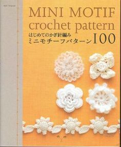 free ebook , japanese, but show charts of Mini Crochet Patterns. Flower motif, and a mini hat strandbag and shoes chart. Snowflakes and much much more