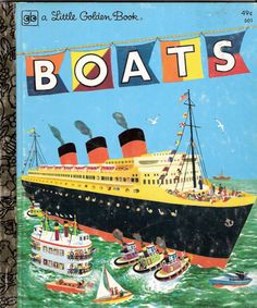 BOATS Vintage Little Golden Book- such great info. A fascinating read for little curious minds. $12. There are several etsy sellers.