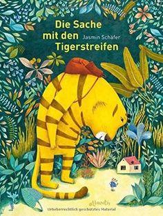 Bezauberndes Kinderbuch & schönste Illustrationen: Die Sache mit den Tigerstreifen - Atlantis Verlag