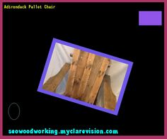 Adirondack Pallet Chair 101127 - Woodworking Plans and Projects!