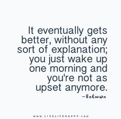 It Eventually Gets Better