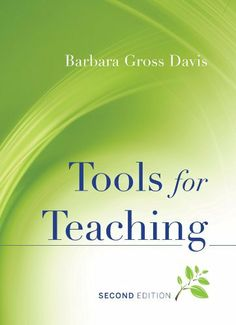 Tools for Teaching by Barbara Gross Davis. $28.75. 609 pages. Publisher: Jossey-Bass; 2 edition (July 17, 2009). Author: Barbara Gross Davis