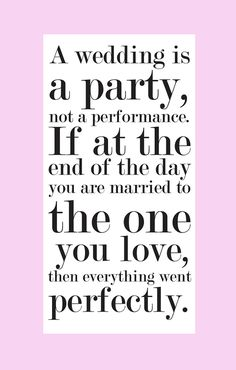 Great Quote.... Never lose focus of the real reason you are getting married. ~Barby