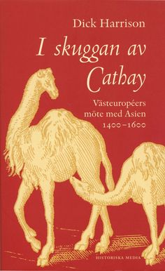 I skuggan av Cathay skriven av Dick Harrison. Från Historiska Media.