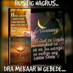 Good Evening Wishes, Evening Greetings, Good Night Wishes, Good Night Quotes, Day Wishes, Afrikaanse Quotes, Good Night Blessings, Goeie Nag, Christian Messages