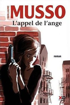 L'appel de l'ange de Guillaume Musso. Suspense fiction. http://library.sl.nsw.gov.au/record=b3963431~S2 À prêter from the State Library of NSW through your local public library.